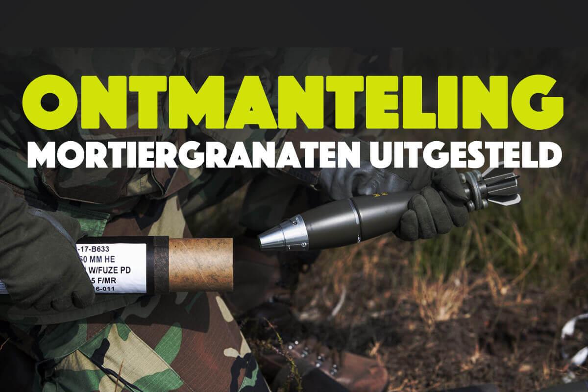 Ontmanteling mortiergranaten uitgesteld